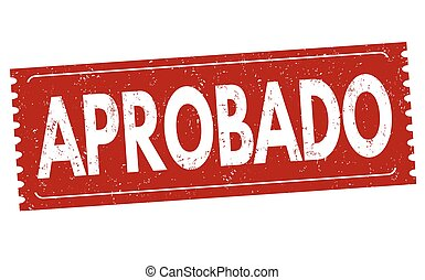 Aprobado (approved) sign or stamp - Aprobado (approved)...