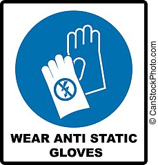 Safety sign, Hand protection must be worn - Wear anti static...