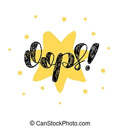 Oops. Brush lettering vector illustration. - Oops. Brush...