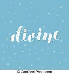 Divine. Brush lettering illustration. - Divine. Brush hand...