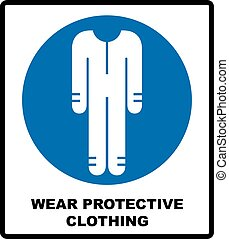 Protective safety clothing must be worn, safety overalls mandatory sign, vector illustration.