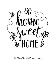 Hand lettering typography poster.Calligraphic quote Home...