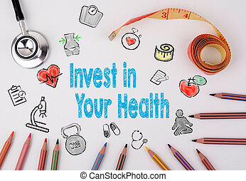 Invest in your health concept. Healty lifestyle background