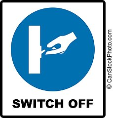 Switch off after use sign. Information mandatory symbol in...