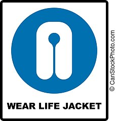 Life Jacket Wear Sign. Safety vest icon. Information...