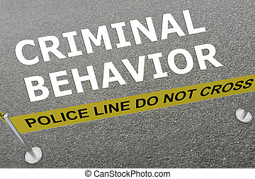Criminal Behavior concept - 3D illustration of 'CRIMINAL...