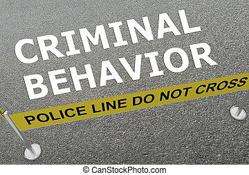 Criminal Behavior concept - 3D illustration of 'CRIMINAL...