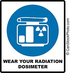 man in protective gear - Wear your radiation dosimeter sign....