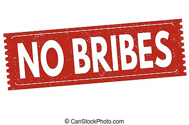 No bribes sign or stamp - No bribes grunge rubber stamp on...