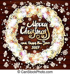 vector Merry Christmas and Happy New Year 2017. Glowing Christmas wreath made of led lights on the wooden background. Christmas lights background.
