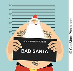 Mugshot Santa in police. Bad Claus criminal. Naughty Santa...