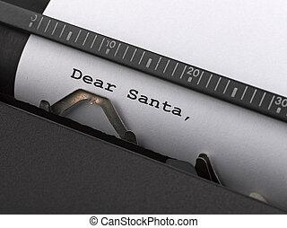 Dear Santa message typed by vintage typewriter. - Dear Santa...