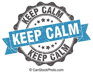 keep calm stamp. sign. seal