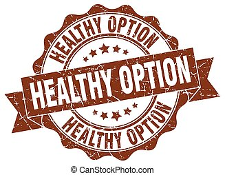 healthy option stamp. sign. seal
