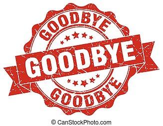goodbye stamp. sign. seal