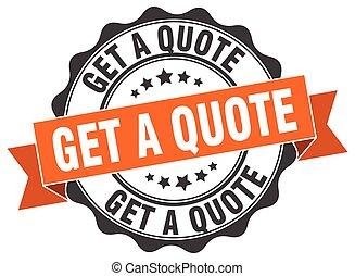 get a quote stamp. sign. seal