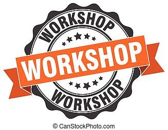workshop stamp. sign. seal