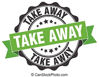 take away stamp. sign. seal