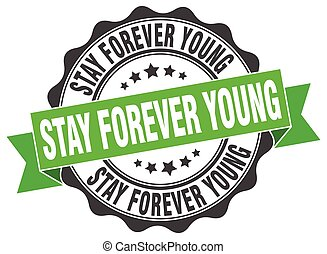 stay forever young stamp. sign. seal