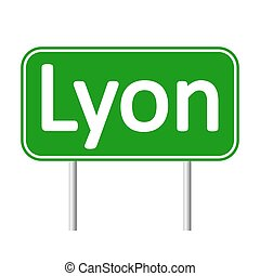 Lyon road sign. - Lyon road sign isolated on white...