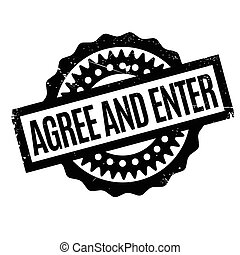 Agree And Enter rubber stamp. Grunge design with dust...