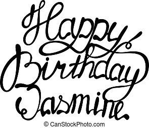 Happy birthday Jasmine name lettering - Vector Happy...