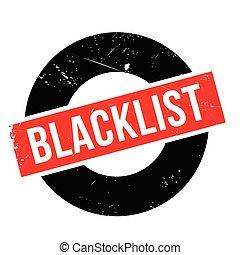 Blacklist rubber stamp. Grunge design with dust scratches....