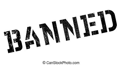 Banned rubber stamp. Grunge design with dust scratches....