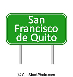 San Francisco de Quito road sign.