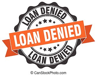 loan denied stamp. sign. seal