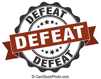 defeat stamp. sign. seal