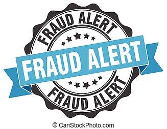 fraud alert stamp. sign. seal