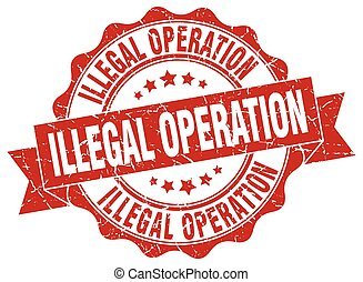 illegal operation stamp. sign. seal