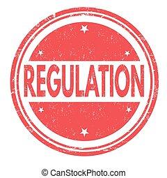 Regulation stamp or sign - Regulation grunge rubber stamp or...