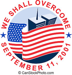american flag  with world trade center twin tower building in the  background with text we shall overcome.