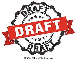 draft stamp. sign. seal