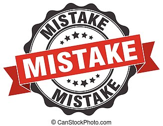 mistake stamp. sign. seal