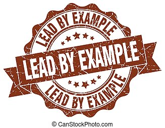 lead by example stamp. sign. seal