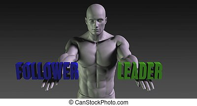 Follower or Leader as a Versus Choice of Different Belief