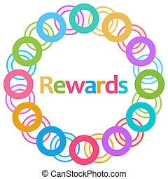 Rewards Colorful Rings Circular - Rewards text written over...