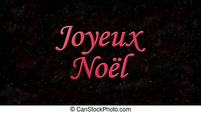 "Merry Christmas text in French ""Joyeux Noel"" turns to dust from bottom on black animated background"