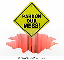Pardon Our Mess Construction Excuse Us Sign 3d Illustration