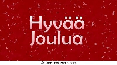 "Merry Christmas text in Finnish ""Hyvaa joulua"" turns to dust from bottom on red animated background"