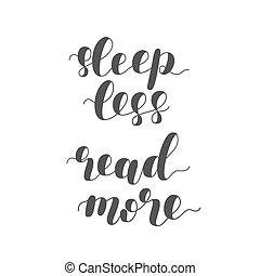 Sleep less read more. Raster illustration. - Sleep less read...