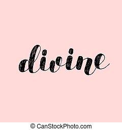 Divine. Brush lettering vector illustration. - Divine. Brush...