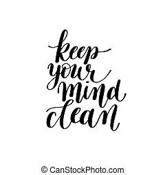 Keep Your Mind Clean Vector Text Phrase Image, Inspirational...