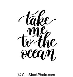 Take Me to the Ocean Vector Text Phrase Image