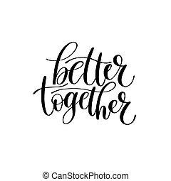 Better Together Text Phrase Illustration - Better Together...