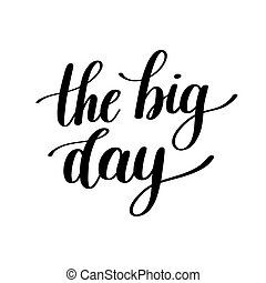 The Big Day Vector Text Illustration