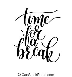 Time for a Break Vector Text Phrase Illustration, Positive...